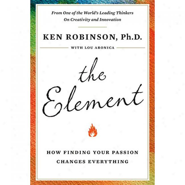 The Element: How Finding Your Anger Changes Everything