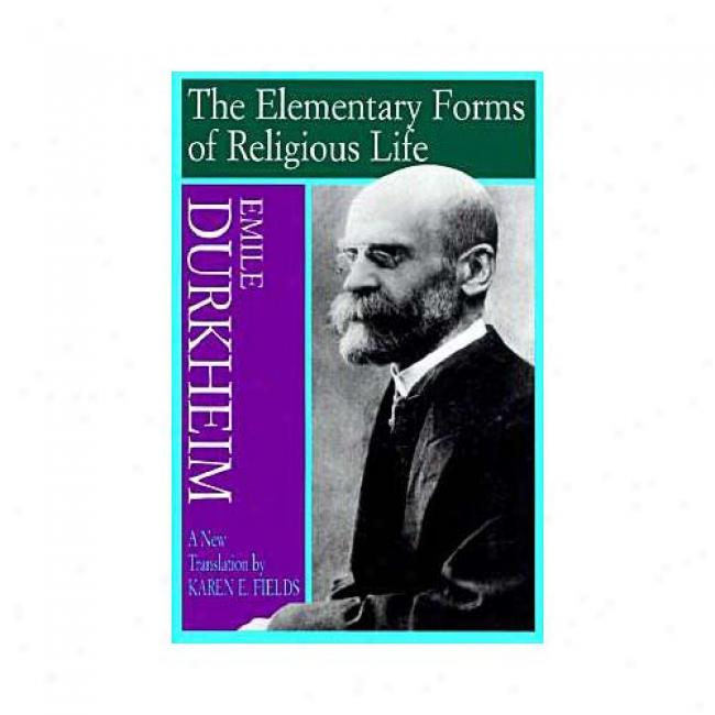 The Elementary Forms Of Religious Life By Emile Durkheim, Isbn 0029079373