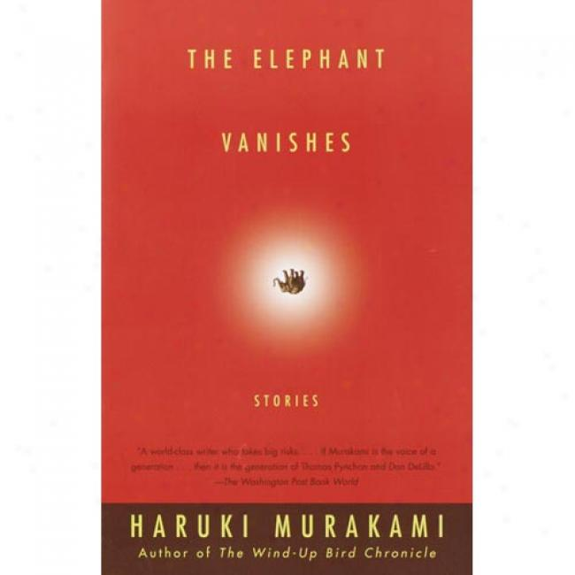 The Elephant Vanishes By Haruki Murakami, Isbn 0679750533