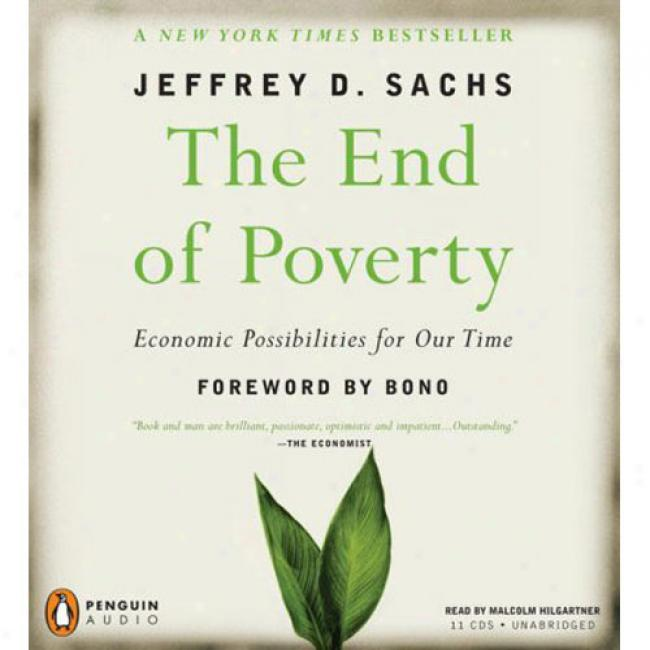 The End Of Poverty: Economic Possibi1ities For Our Time