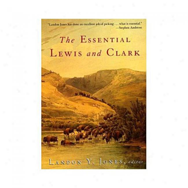 The Essential Lewis And Clark By Landon Y. Jones, Isbn 0060011599