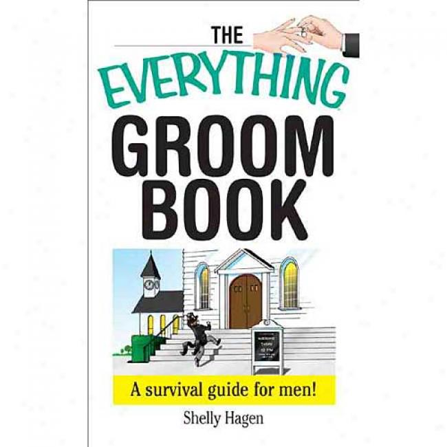 The Everything Groom Book: A Survival Gide For Men!