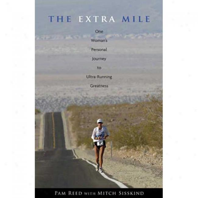 The Extra Mile: One Woman's Personal Travel To Ultra-running Greatness