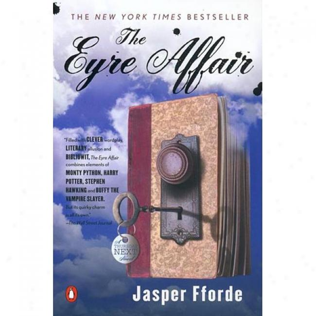 The Eyre Affqir By Jasper Fforde, Isbn 0142001805