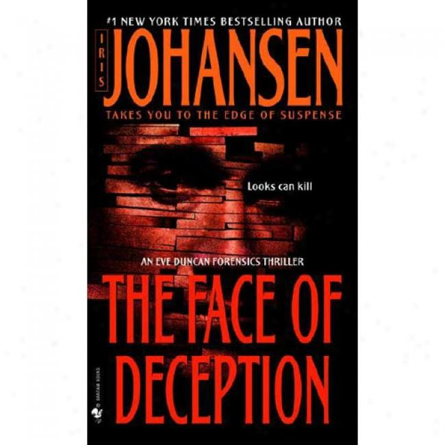 The Face Of Deception By Iris Johansen, Isbn 0553578022