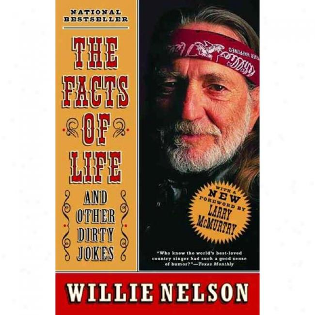 The Facts Of Life: And Other Dirty Jokes By Willie Nelson, Isbn 0375758607