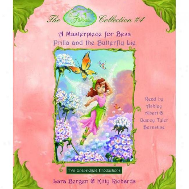 The Fairies Collection #4: A Masterpiece For Bess/prilla And The Butterfly Lie