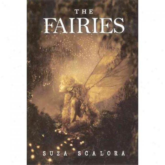 The Fairies: Photographic Evidence Of The Existence Of Another Universe By Suza Scalora, Isbn 0060282347