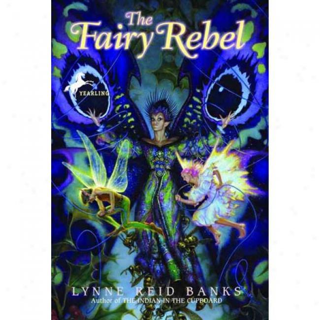 The Fairy Rebel By Lynne Reid Banks, Isbn 0440419255