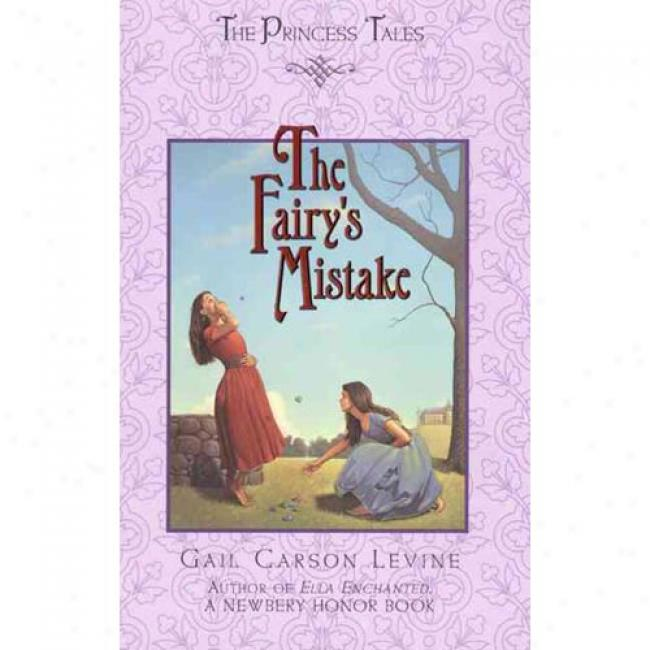 The Fairy's Mistake By Gail Carson Levine, Isbn 0060280063