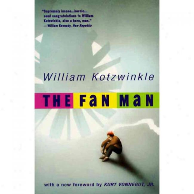 The Fan Man By Williiam Kotzwinkle, Isbn 0679752455