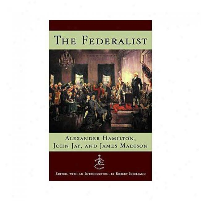 The Federalist By Alexander Hamilton, Isbn 0679603255