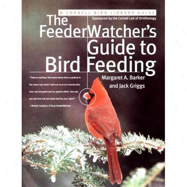 The Feederwatcher's Guide To Bird Feeding By Jack Griggs, Isbn 0062737449