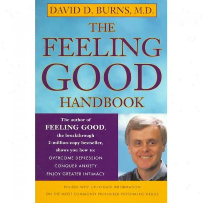 The Feeling Good Handbook By Davdi D. Burns, Isbn 0452281326