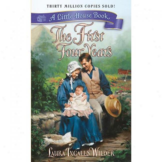 The First Four Years By Laura Ingalls Wilder, Isbn 0060522437