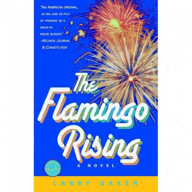 The Flamingo Rising By Larry Baker, Isbn 0344527025
