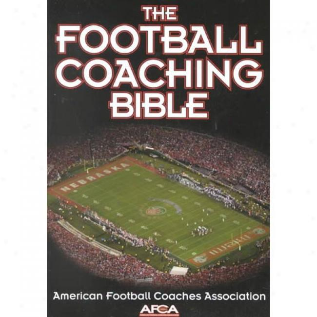 Th eFootball Coaching Bible By American Football Coaches Association, Isbn 0736044116