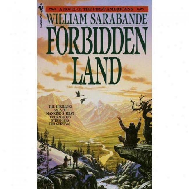 The Forbidden Land By William Sarabande, Isbn 0553282069