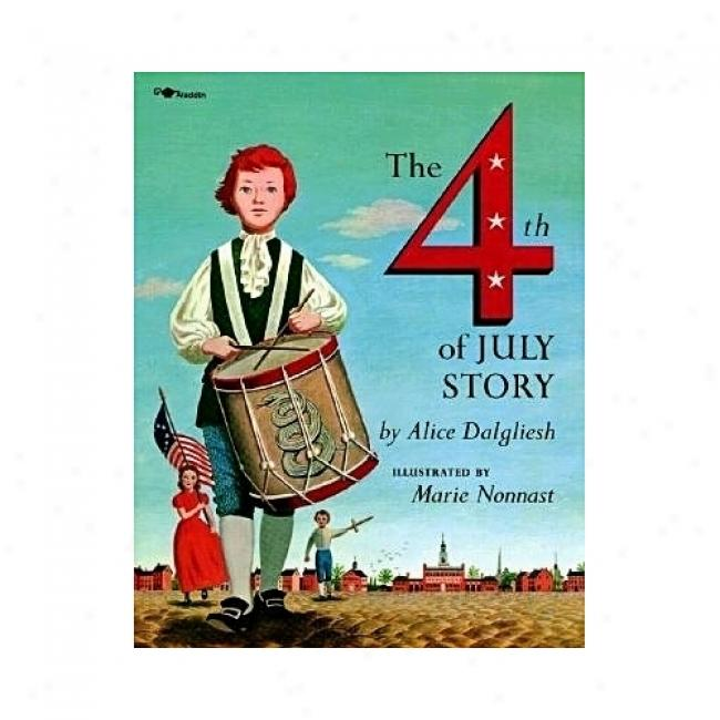 The Fourth Of July Story Along Alice Dalgliesh, Isbn 0689718764