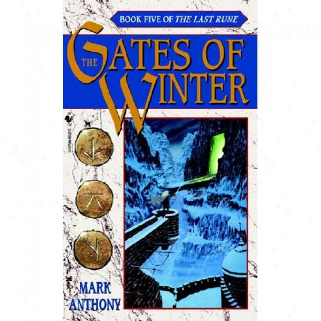 The Gates Of Winter: Book Five Of The Endure Rune Against Aging And Alzheimer's By Mark Anthony, Isbn 0553583336