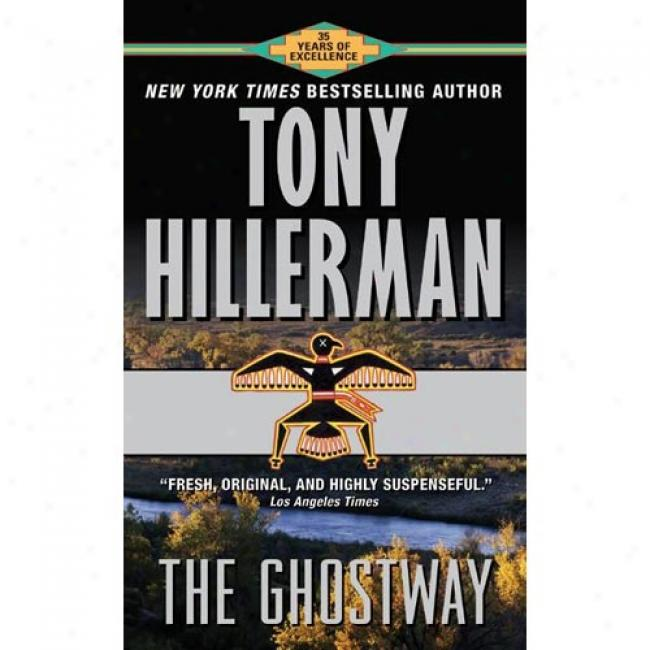 The Ghostway By Tony Hillerman, Isbn 006100345x