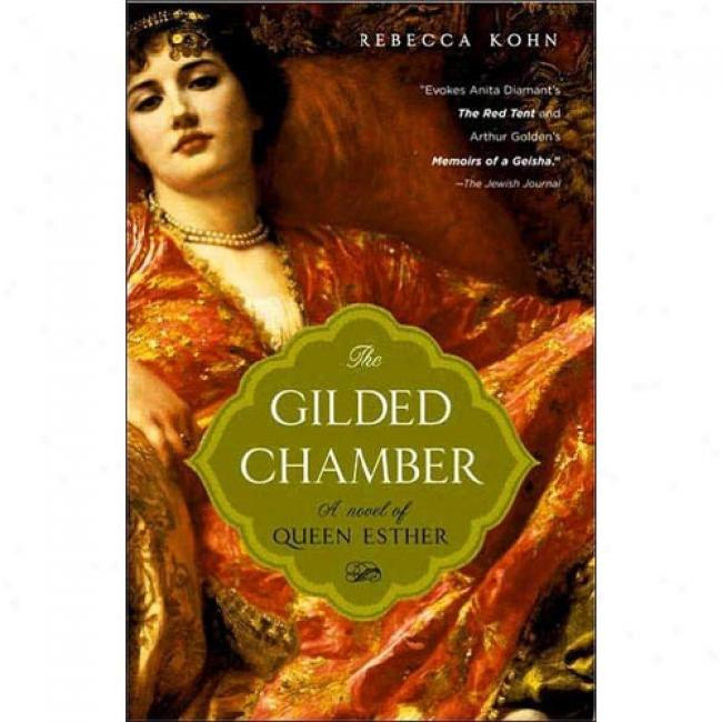 Thd Gilded Chamber: A Novel Of Queen Esthre