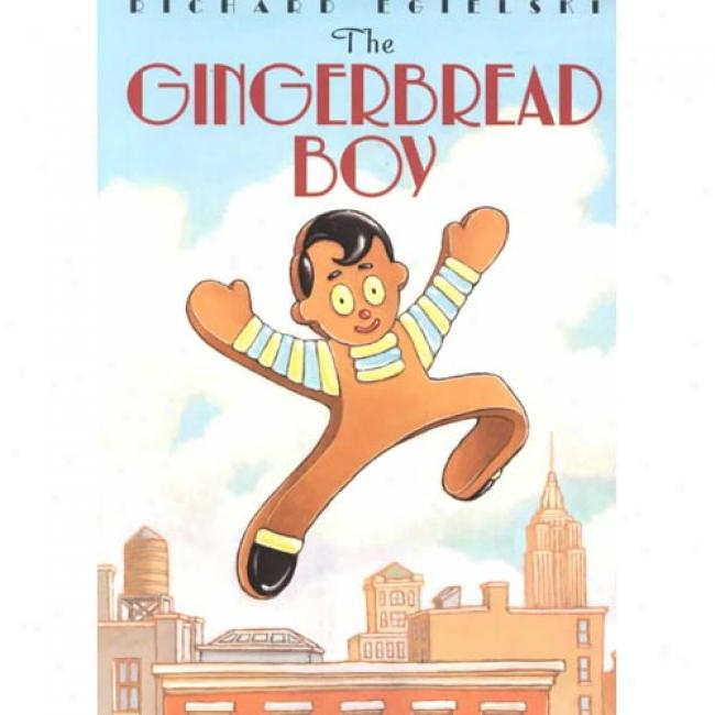 The Gingerbread Boy By Richard Egielski, Isbn 0064437086