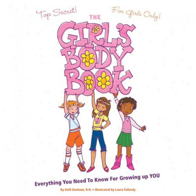 The Girl's Body Book: Everything You Need To Know For Increasing Up You