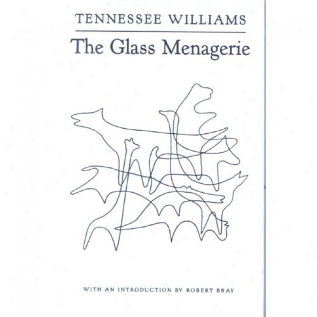 The Glass Menagerie By Tennessee Williams, Isbn 0811214044