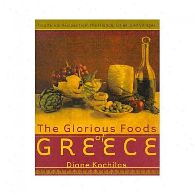 The Noble Foods Of Greece: Traditional Recipes From The Islands, Cities, And Villwges By Diane Kochilas, Isbn 0688154573