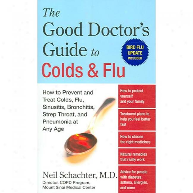 The Good Doctor's Guuide To Colds And Flu