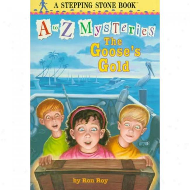 The Goose's Gold: An A To Z Mystery By Ron Roy, Isbn 0679890785