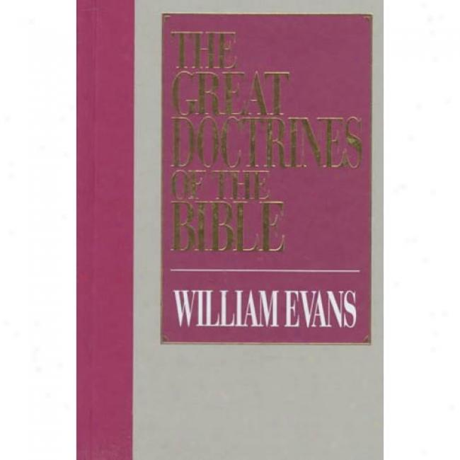 The Great Doctrines Of The Bible By William Evans, Isbn 080243091