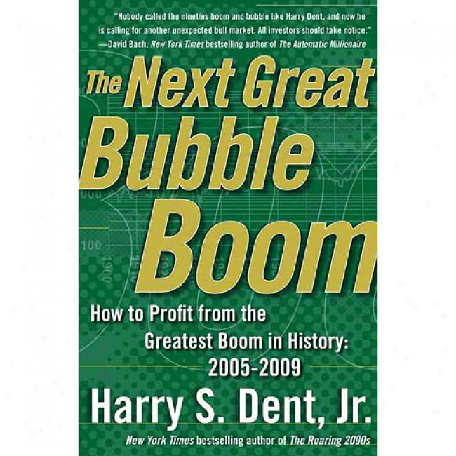 The Greatest Bull Market In Account 2003-2008 By Dent, Harry S., Jr., Isbn 0743222997