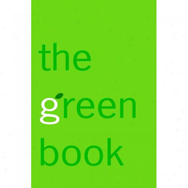 The Green Book: The Everyday Guide To Saving The Planet One Simple Step At A Tome
