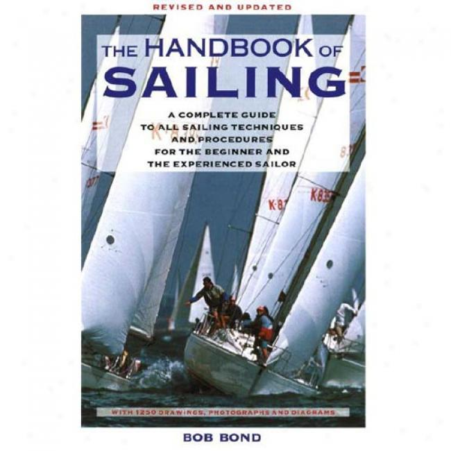 The Handook Of Sailinf By Bob Bond, Isbn 0679740635
