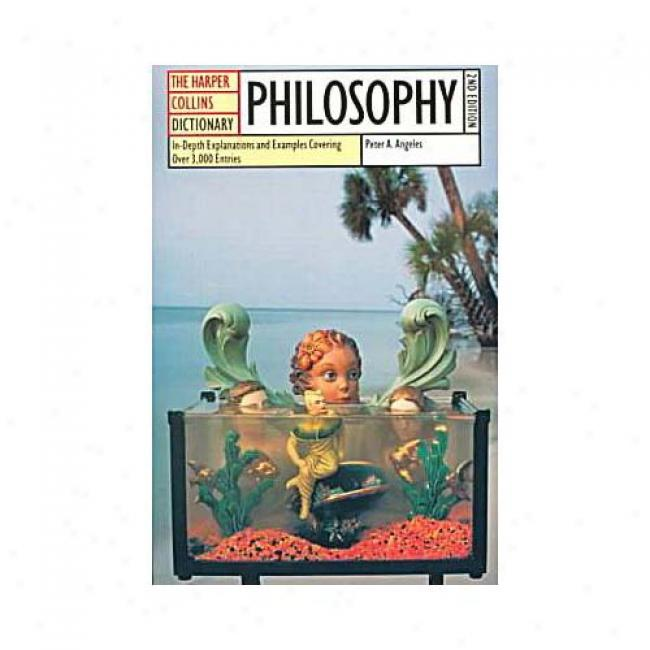The Harpercollinq Dictionary Of Philosophy By Peter A. Angeles, Isbn 0064610268