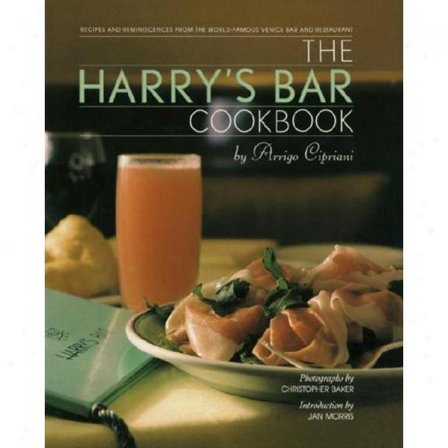The Harry's Bar Cookbook By Arrigo Cipraini, Isbn 0553070304