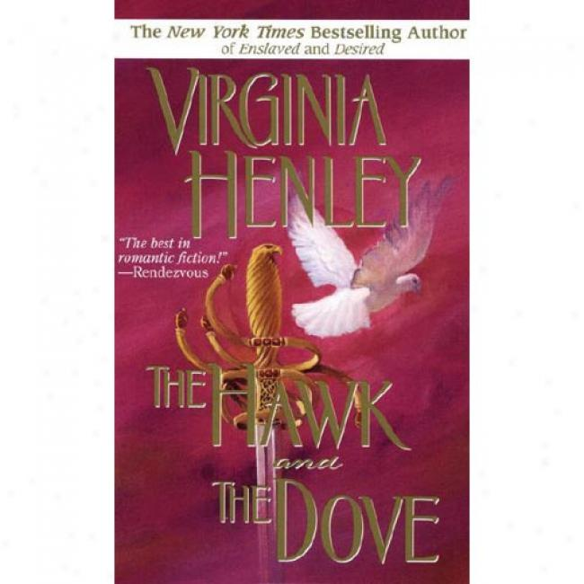 The Hawk And The Dove By Virginia Henley, Isbn 0440201446