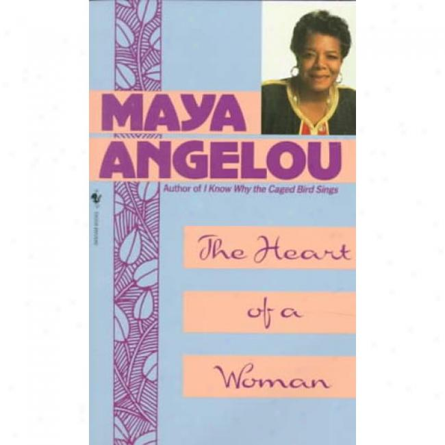 The Heart Of A Woman By Maya Angelou, Isbn 0553246895