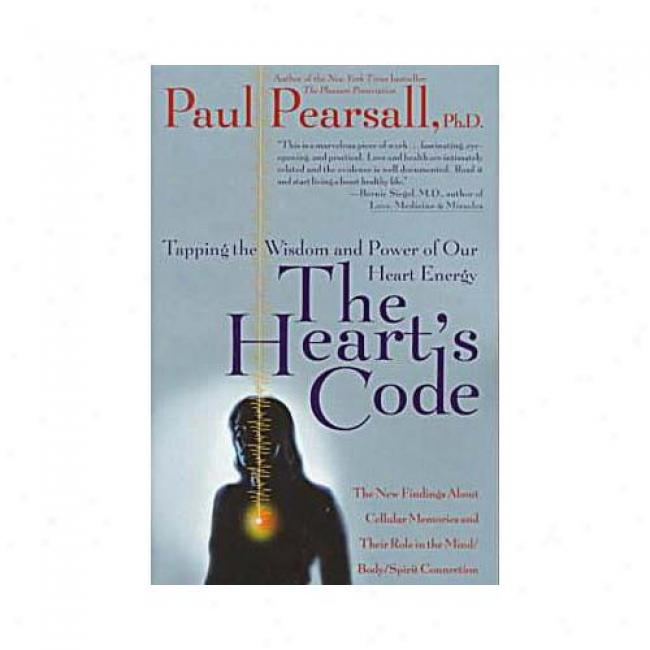 The Heart's Digest: Tapping The Wisdpm And Power Of Our Disposition Energy By Paul Pearsall, Isbn 0767900952