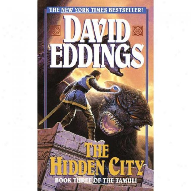 The Hidden City By David Eddings, Isbn 0345390407