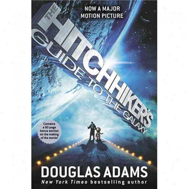 The Hitchhiker's Guide To The Galaxy By Douglas Adams, Isbn 0345418913