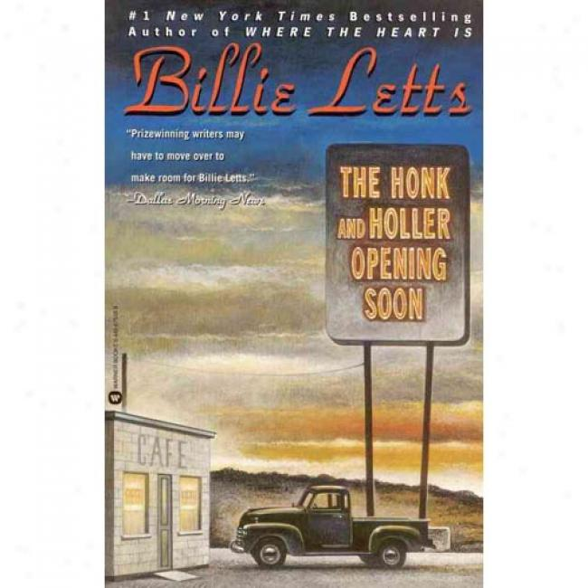 The Honk And Holler Opening Soon By Billie Letts, Isbn 0446675059