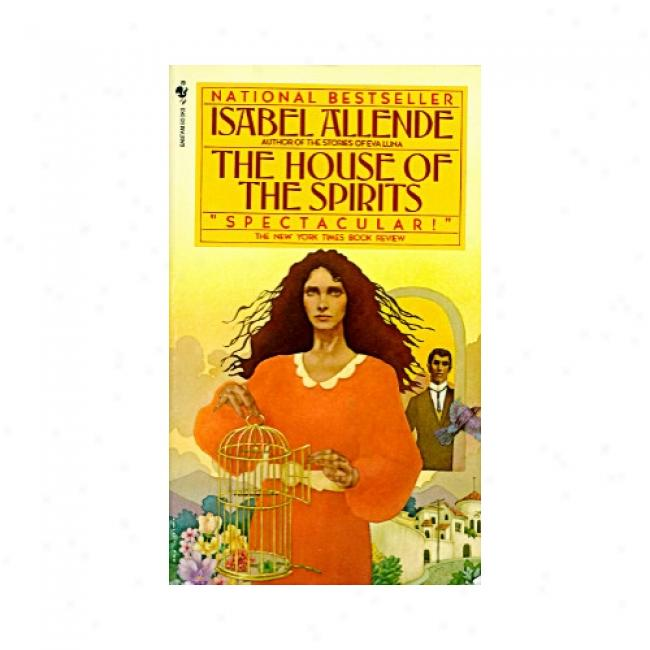 The House Of The Spirits By Isabel Allende, Isbn 0553273914