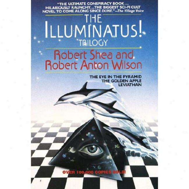 The Illuminatuss! Trilogy By Robert Shea, Isbn 0440539811