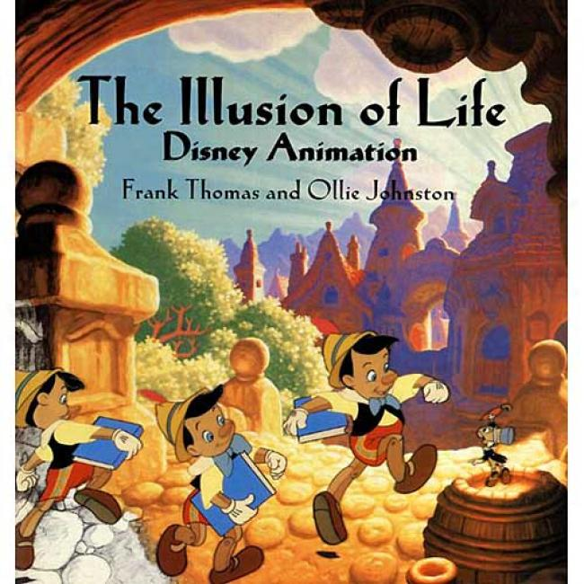 The Illusion Of Life: Disney Animation By Frank Thomas, Isbn 0786860707