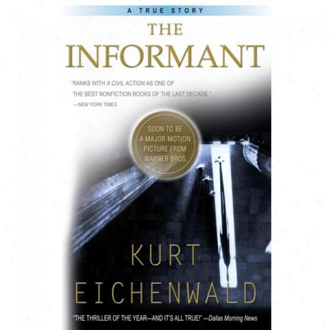 The Informant By Kurt Eichenwald, Isbn 0767903277