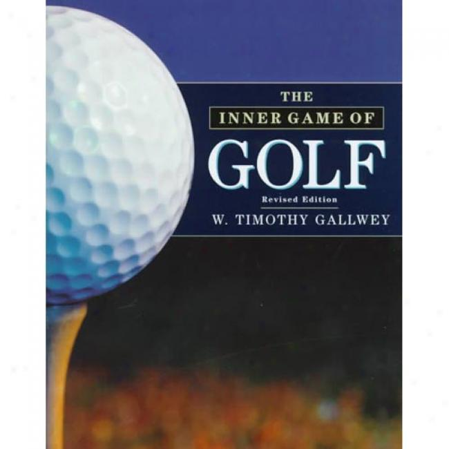 The Inner Game Of Golf By W. Tim Gallwey, Isbn 0679457607