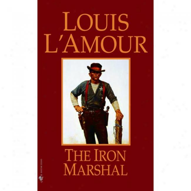 The Iron Marshall In proportion to Louis L'amour, Isbn 0553248448